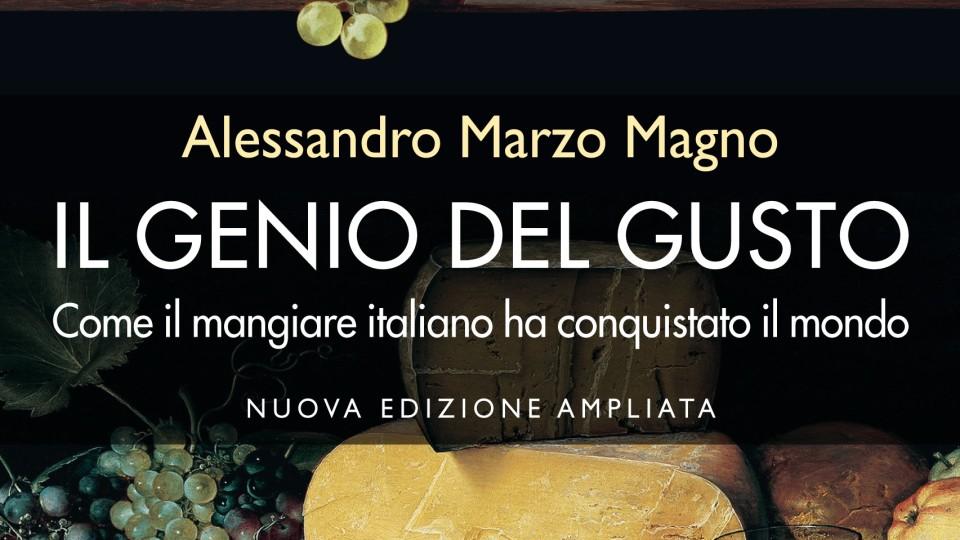 Alessandro Marzo Magno: il cibo italiano alla conquista del mondo
